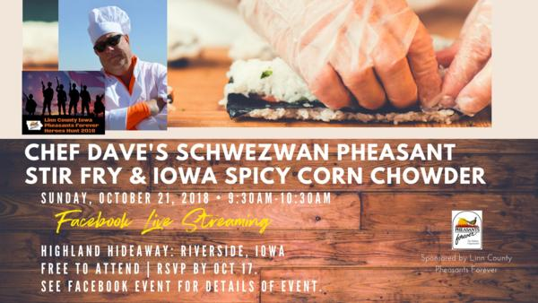 Chef Dave's Schwewan Pheasant Stir Fry & Iowa Spicy Corn Chowder